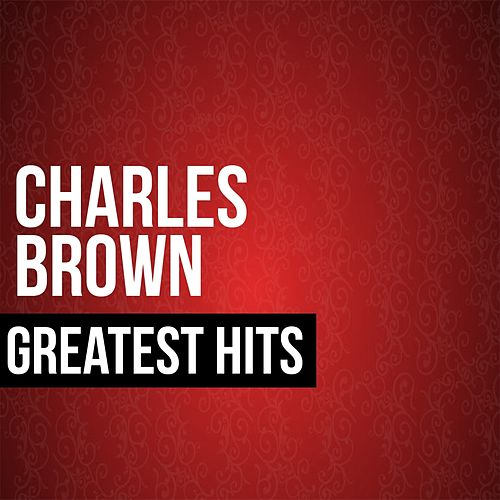 Greatest Hits by Charles Brown