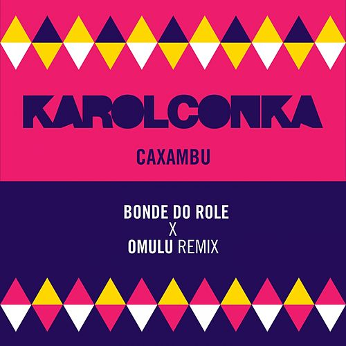 Caxambu (Bonde do Role, Omulu Remix) by Karol Conka