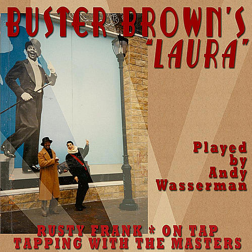 Buster Brown's Laura by Andy Wasserman