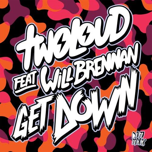Get Down (feat. Will Brennan) von Twoloud