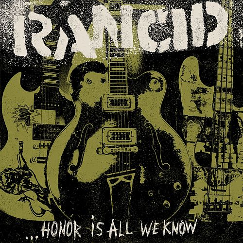 ...Honor Is All We Know von Rancid