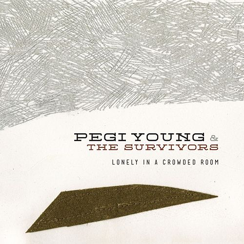 Lonely In A Crowded Room by Pegi Young