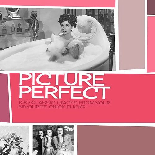 Picture Perfect  - 100 Classic Tracks from Your Favourite Chick Flicks de Various Artists