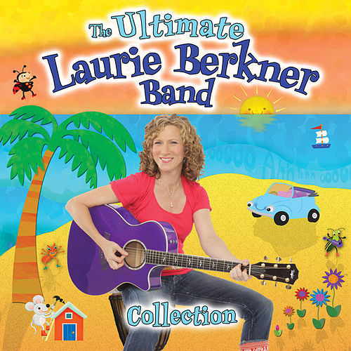 The Ultimate Laurie Berkner Band Collection by The Laurie Berkner Band