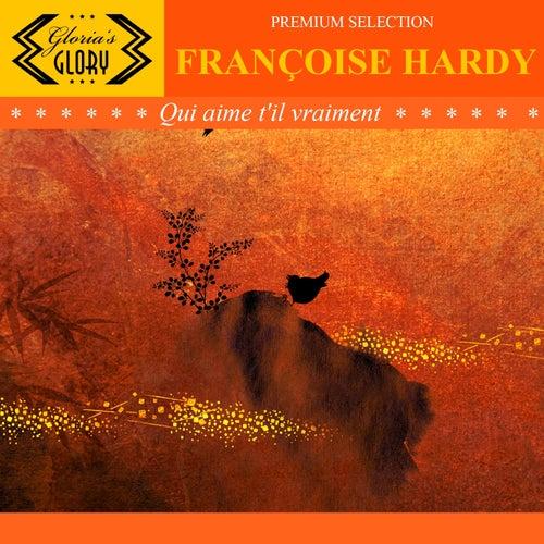 Qui aime t'il vraiment ? de Francoise Hardy
