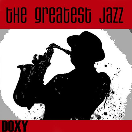 The Greatest Jazz (Doxy Collection) von Various Artists