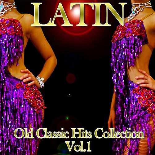Latin: Old Classic Hits Collection, Vol. 1 de Various Artists