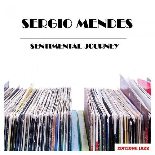 Sentimental Journey by Sergio Mendes