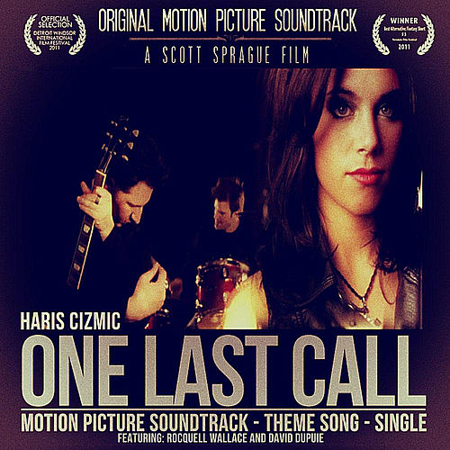 One Last Call (Motion Picture Soundtrack) [feat. Rocquell Wallace & David Dupuie] by Haris Cizmic