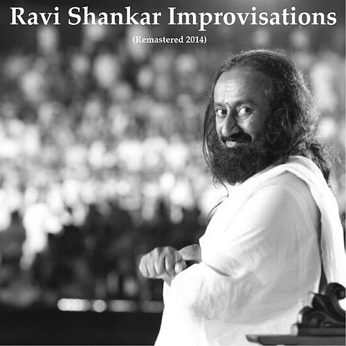 Improvisations (Remastered 2014) by Ravi Shankar