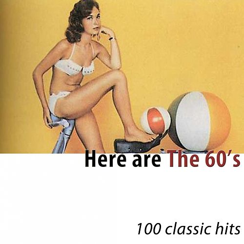 Here Are the 60's (100 Classic Hits) di Various Artists