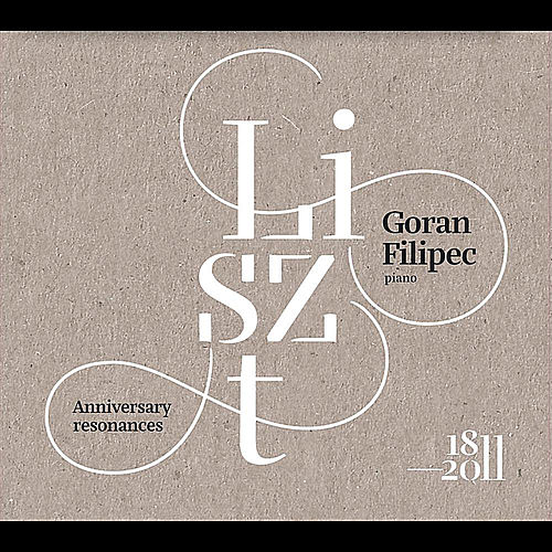 Liszt: Anniversary Resonances by Goran Filipec
