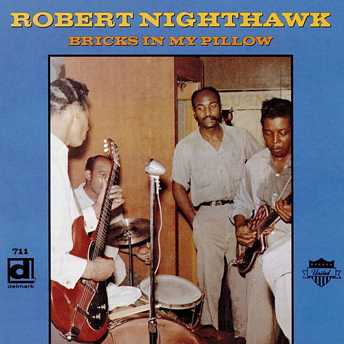 Bricks in My Pillow de Robert Nighthawk