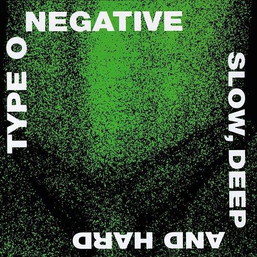 Slow, Deep And Hard de Type O Negative