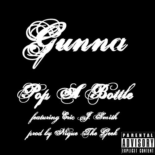 Pop a Bottle (feat. Eric J Smith) by BR Gunna