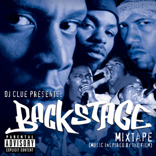 DJ Clue Presents: Backstage- Mixtape (Music Inspired By The Film) by Various Artists