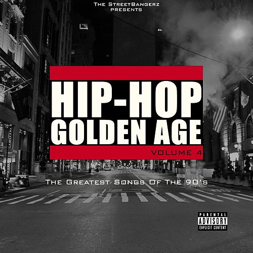 Hip-Hop Golden Age, Vol  4 (The Greatest Songs of    by
