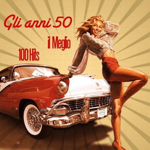 Gli anni 50: il meglio (100 HIts) de Various Artists