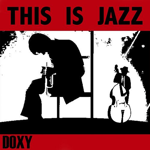 This Is Jazz (Doxy Collection) by Various Artists