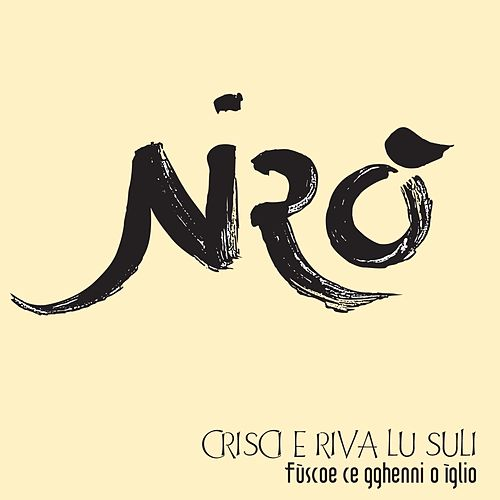 Crisci e riva lu suli (Fùscoe ce gghenni o ìglio) de Niro