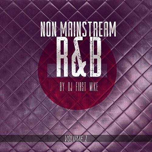 Non Mainstream R&B, Vol. 1 by Various Artists
