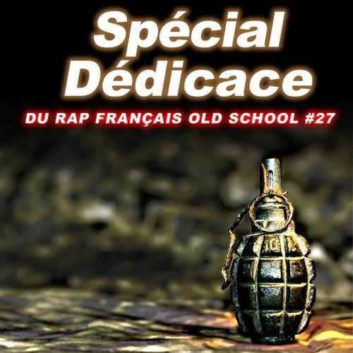 Spécial dédicace du rap francais Old School, Vol. 27 de Various Artists