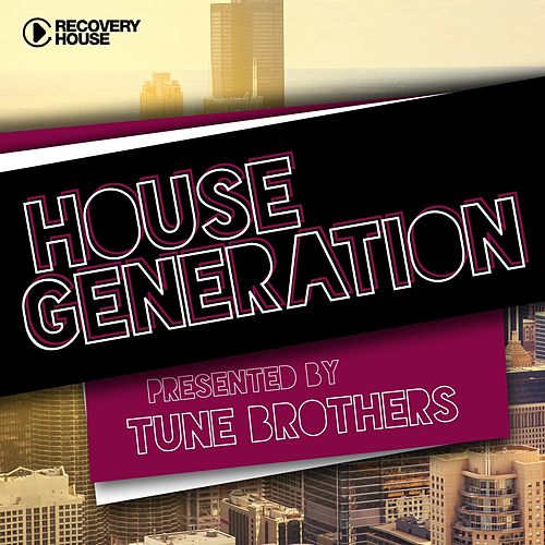 House Generation Presented by Tune Brothers de Various Artists