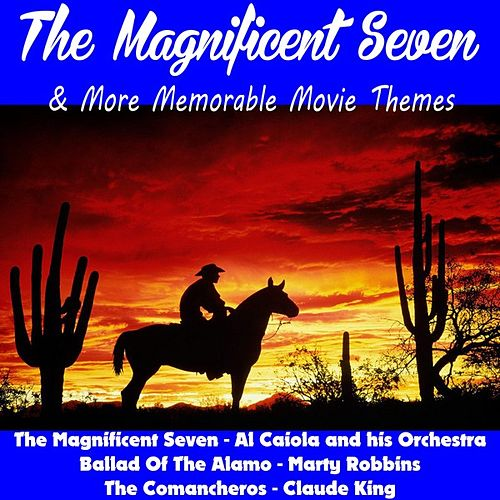 The Magnificent Seven & More Memorable Movie Themes by Various Artists