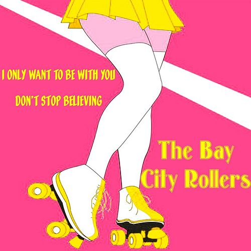 I Only Want to Be with You de Bay City Rollers
