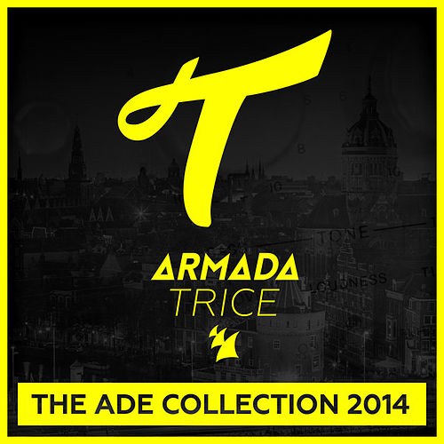 Armada Trice - The ADE Collection 2014 von Various Artists