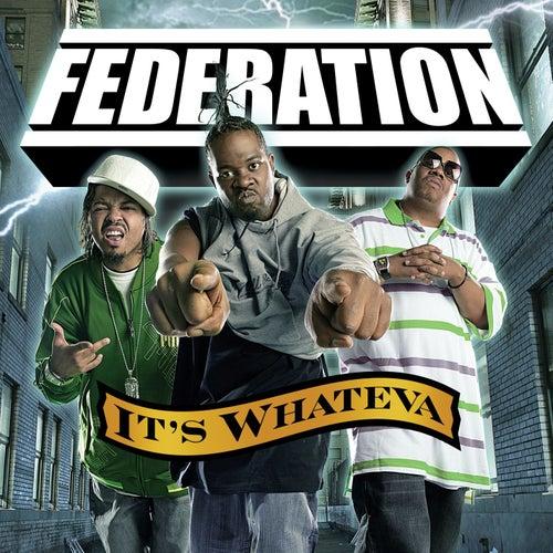 It's Whateva by Federation (Rap)