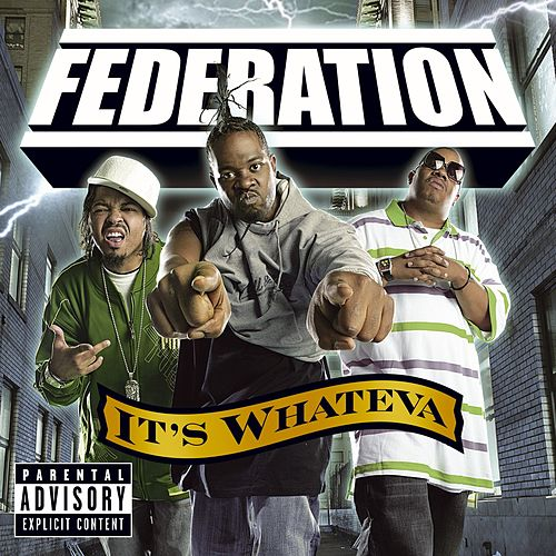 It's Whateva (Explicit Version) by Federation (Rap)