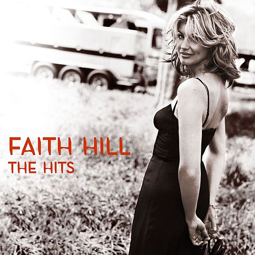 The Hits by Faith Hill