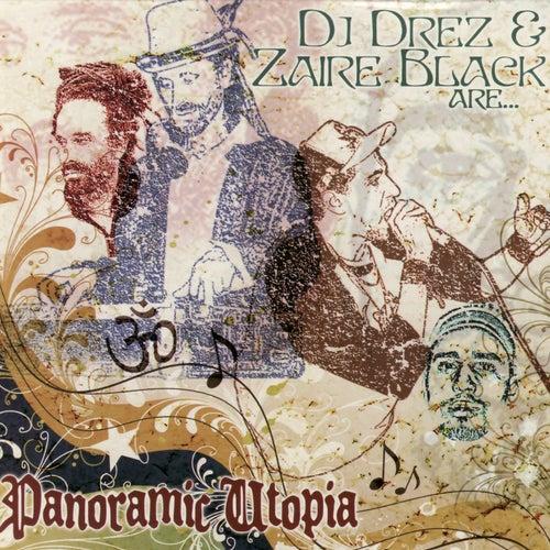 Dj Drez & Zaire Black Are - Panoramic Utopia by Panoramic Utopia