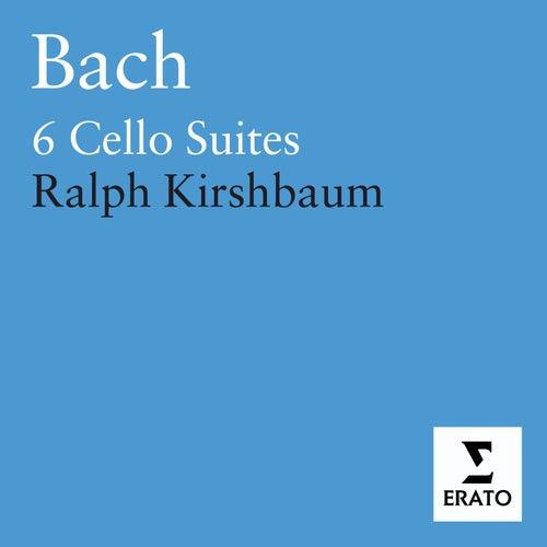 Bach - Cello Suites by Ralph Kirshbaum