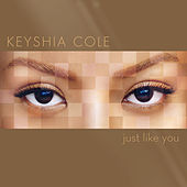 Just Like You by Keyshia Cole
