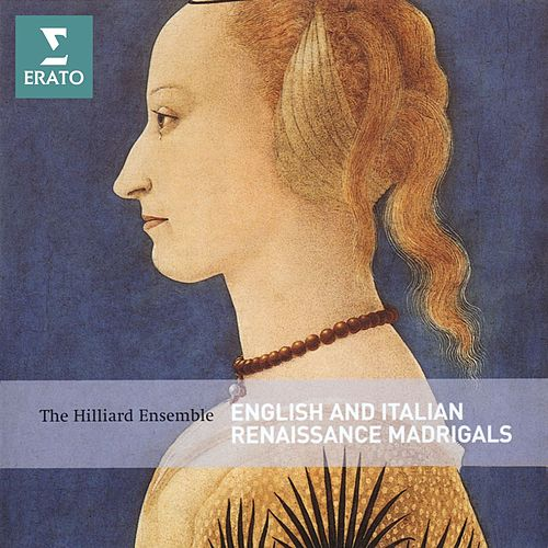 Madrigals by The Hilliard Ensemble