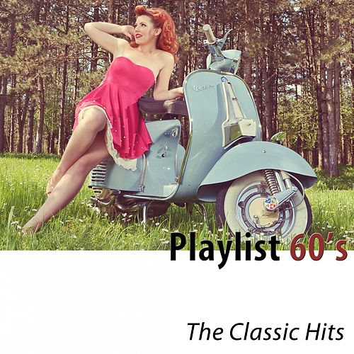 Playlist 60's (The Classic Hits) [Remastered] de Various Artists