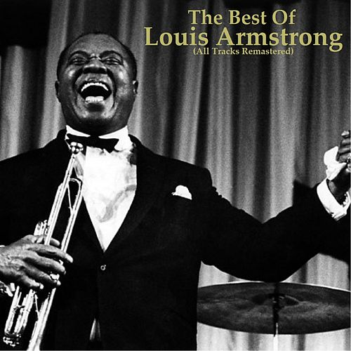 The Best of Louis Armstrong (Remastered) de Louis Armstrong