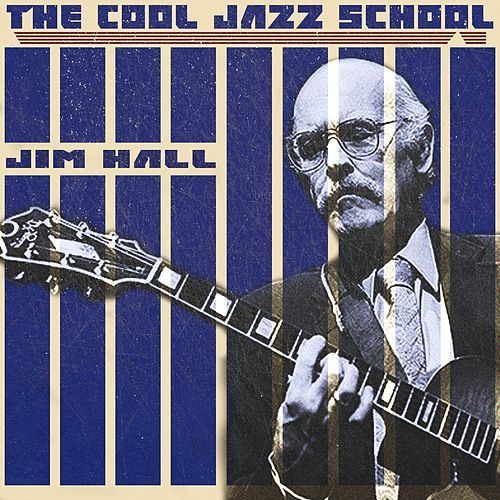 The Cool Jazz School de Jim Hall