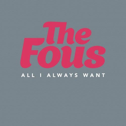All I Always Want van The Fous