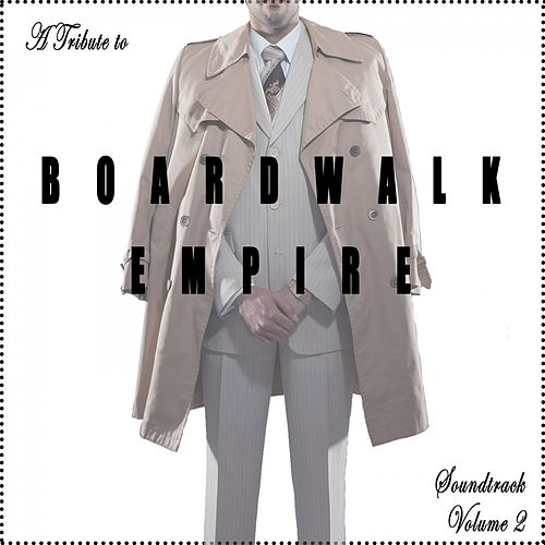 A Tribute to Boardwalk Empire Soundtrack, Vol. 2 (Music from the Original TV Series) by Various Artists