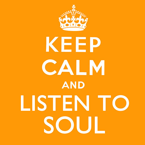 Keep Calm and Listen to Soul by Various Artists