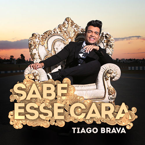 Sabe Esse Cara - Single de Thiago Brava