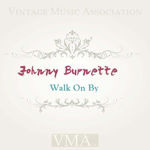 Walk On By by Johnny Burnette