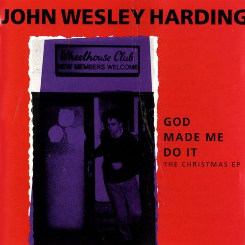 God Made Me Do It: The Christmas EP von John Wesley Harding