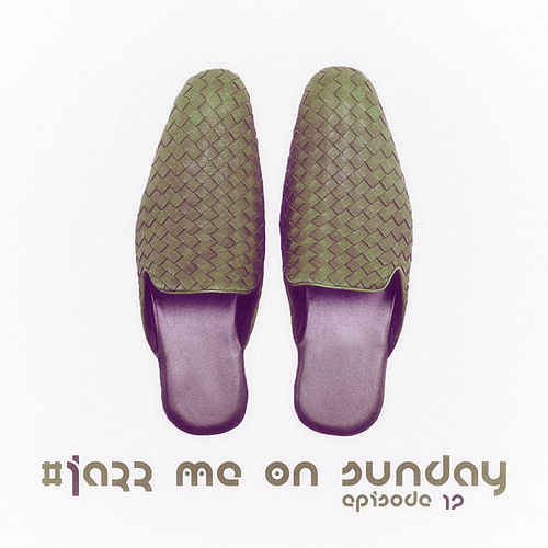 #jazz Me on Sunday Episode 12 di Various Artists