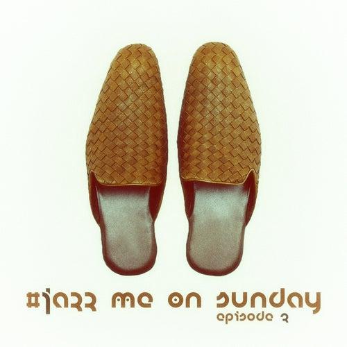#jazz Me on Sunday Episode 3 di Various Artists
