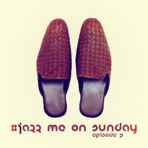 #jazz Me on Sunday Episode 2 di Various Artists