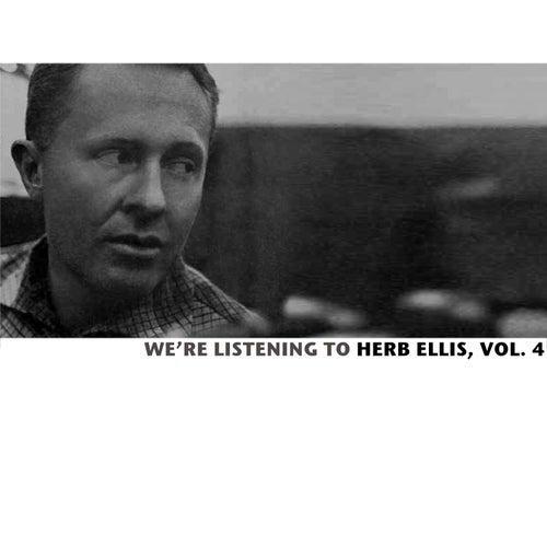 We're Listening to Herb Ellis, Vol. 4 von Herb Ellis